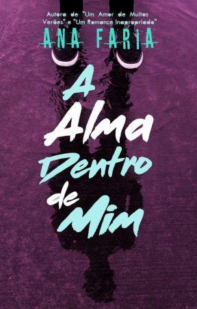 A Alma Dentro de Mim - Livro Completo by AnaCarolina152