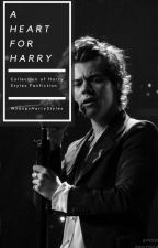Heart for Harry:  Harry Styles Fanfiction by WhoopsHarryStyles