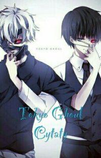 Tokyo Ghoul || Cytaty cover