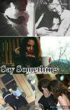 Say Something /Louis Tomlinson/ ~Befejezett~ cover