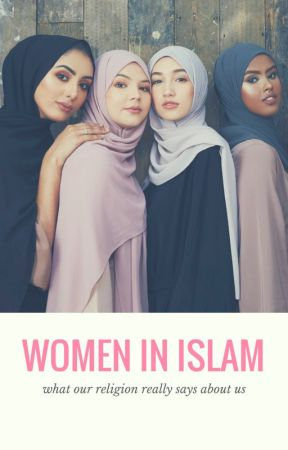 Women in Islam by FreetheMW