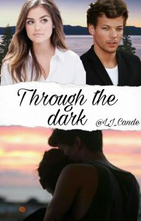 Through The Dark-Louis Tomlinson y tu cover