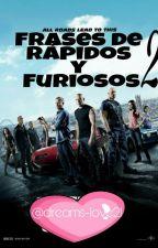 Frases de Rápidos y Furiosos 2 by dreams-love21