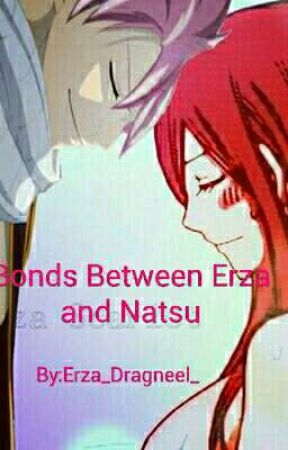 The Bonds Between Erza and Natsu (ON HOLD) by Erza_Dragneel_