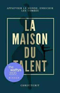 La Maison du Talent ( Appauvrir le Monde, Enrichir les Tombes) cover