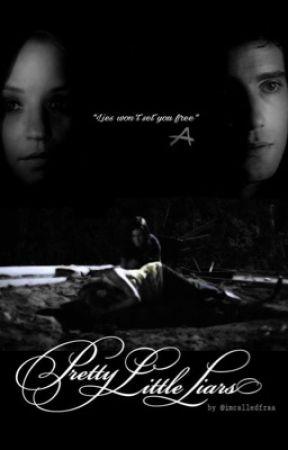 Lies Won't Set You Free (Pretty Little Liars) by imcalledfraa