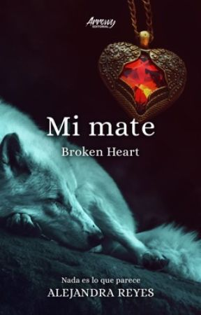 Mi mate - Broken Heart by Aleja_reyes