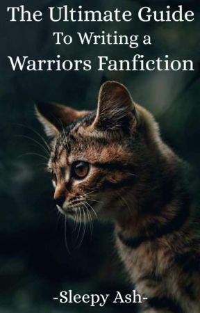 The Ultimate Warriors Fanfiction Guide by Medicine_cat_girl