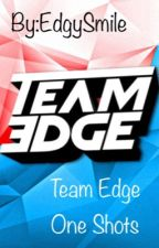 Team edge x reader  (Imagines) by EdgySmile