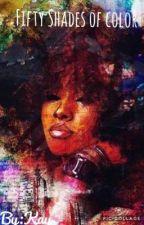 50 Shades of color by iiitskayla