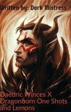 Daedric Princes X Dragonborn One Shots And Lemons by DarkMistress0420