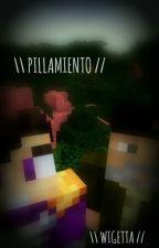 Pillamiento || Wigetta by ___Saphira___