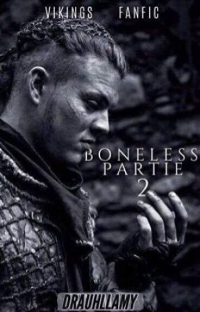 BONELESS : Partie 2 | vikings by drauhllamy