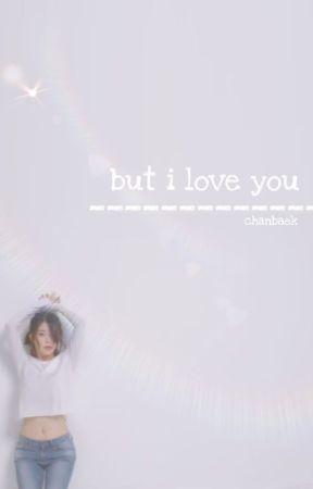 but i love you ♢ chanbaek by yoongisdickpics