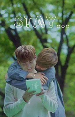 Đọc truyện (YunChan Medium Fic)Stay