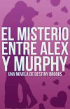 El misterio entre Alex y Murphy. cover