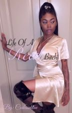 Life Of A Real Bitch (Asian Doll Story) by Cxdeineblue