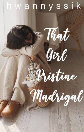 That Girl Pristine Madrigal