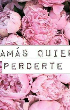 Jamás Quiero Perderte  by AndiLuna0