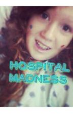 Hospital Madness by curly_courtney