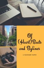Of (Heart)Beats and Bylines [Completed] by annikadelavilla