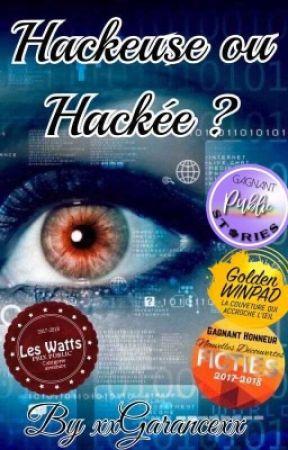 Hackeuse ou hackée ? [EN PAUSE] by xxGarancexx