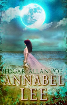 Annabel Lee (1849) by EdgarAllanPoe