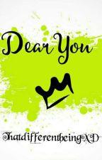 Dear You by ThatdifferentbeingXD