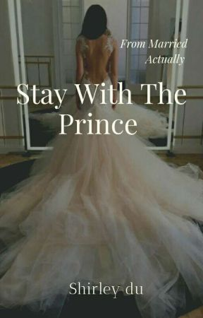 Stay With The Prince (Completed) by shirleyduassa
