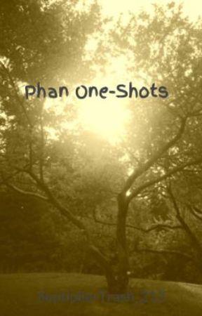 Phan One-Shots by SibalNikki