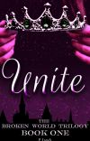 Unite: The Broken World Trilogy Book I [Completed] cover