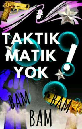 #TAKTİKMAKTİKYOK by sevenbiriaq