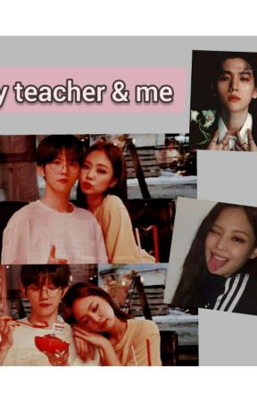 My Teacher & Me  by 88asha