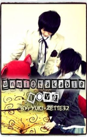 [On Hold] Unmistakable Love by Yuki-Zette32