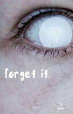 forget it. by lullu_u