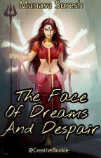 The Face of Dreams and Despair  by CreativeBookie
