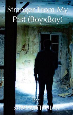 Stranger From My Past (BoyxBoy) by xoBEAUTIFULxo