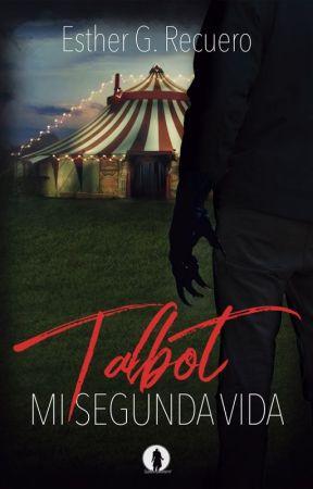 Talbot. Mi segunda vida. by EstherGRecuero