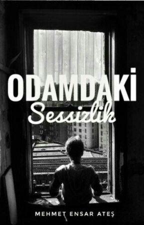 ODAMDAKİ SESSİZLİK by kalkgidelimOlric