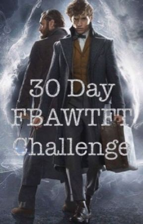 30 Day FBAWTFT Challenge  by Majestic_Tattertot