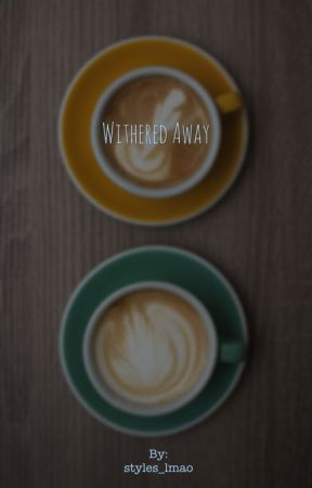 Withered Away  (One Direction Adoption) by styles_lmao