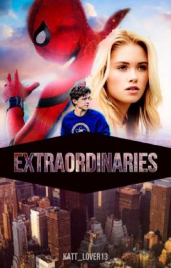 Extraordinaries • {Peter Parker}