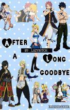 After a long goodbye [lucy harem] by _lazybxtch_