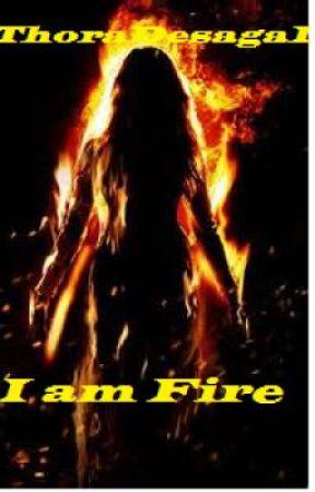 I am Fire by ThoraDesaga1