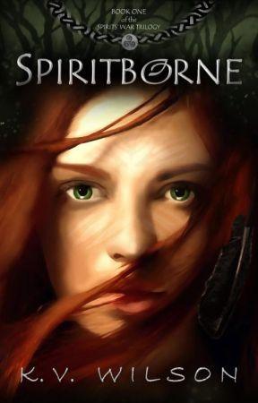 SPIRITBORNE     Book 1 of the Spirits' War Trilogy [excerpt] by kv_wilson