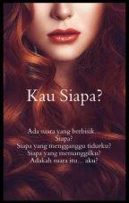 Kau Siapa? by CikPenMerah