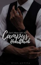 Don't Mess with the Campus Heartthrob- COMPLETED by blue_yammy