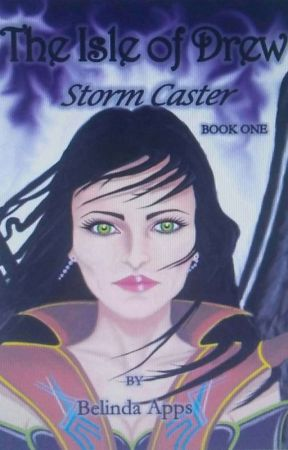 The Isle of Drew-Storm Caster #wattys2017 by BelindaLouise