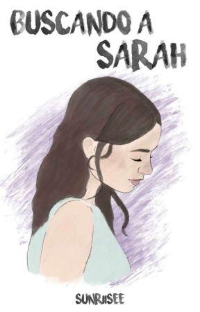 Buscando a Sarah | Serendipia I by suunriisee