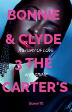 Bonnie & Clyde 3: The Carters by QueenTE